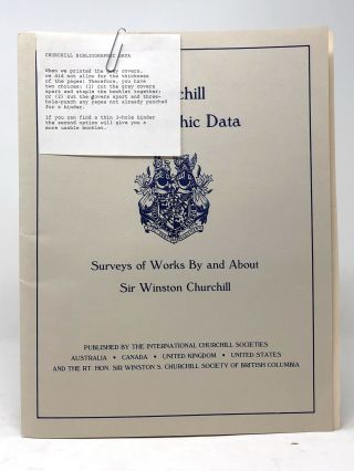 Churchill Bibliographic Data: Surveys of Works By and About Sir Winston Churchill. Winston...