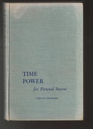 Time Power for Personal Success. Vernon Howard.