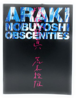 Araki Nobuyoshi: Obscenities [Déjà-vu: A Photography Quarterly, Special Issue]. Nobuyoshi...