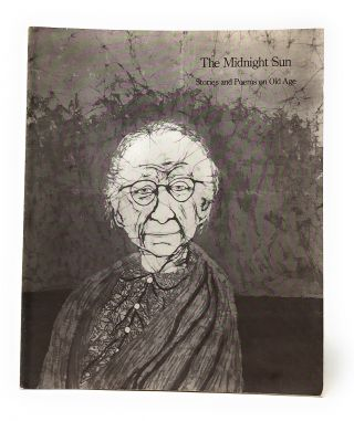 Midnight Sun: Stories and Poems on Old Age. Stephanie Jones, Suzanne Korey