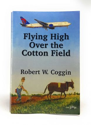 Flying High Over the Cotton Field. Robert W. Coggin