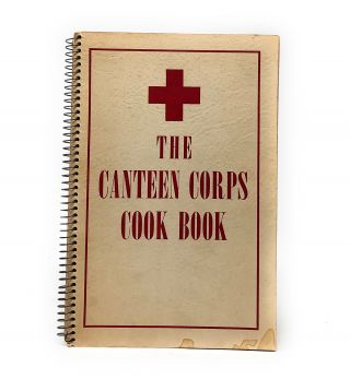 The Canteen Corps Cook Book. The Canteen Corps of the Greater Cleveland Chapter of the American...
