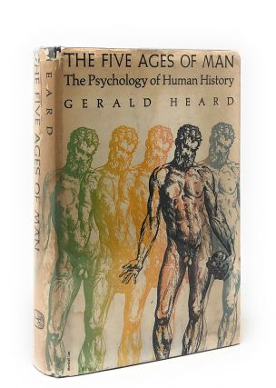 The Five Ages of Man: The Psychology of Human History. Gerald Heard