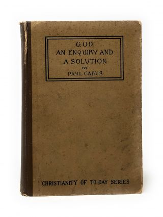 God: An Enquiry into the Nature of Man's Highest Ideal and a Solution of the Problem from the...