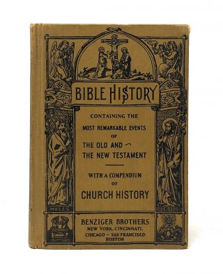 Bible History Containing the Most Remarkable Events of the Old and New Testaments. To Which is...