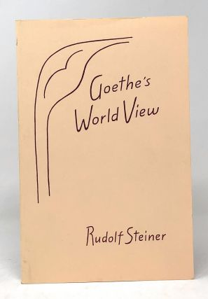 Goethe's World View. Rudolf Steiner