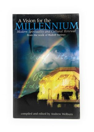 A Vision for the Millennium: Modern Spirituality and Cultural Renewal from the Work of Rudolf...