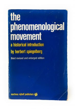 The Phenomenological Movement: A Historical Introduction. Herbert Spiegelberg, Karl Schuhmann
