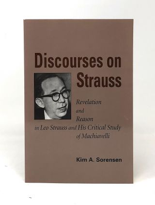 Discourses on Strauss: Revelation and Reason in Leo Strauss and His Critical Study of...