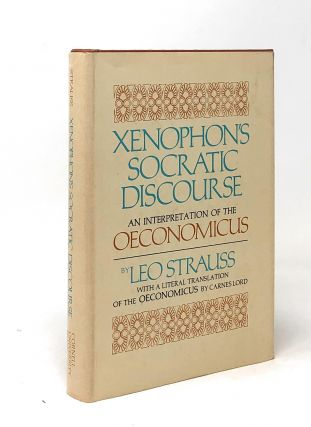 Xenophon's Socratic Discourse; An Interpretation of the Oeconomicus. Leo Strauss