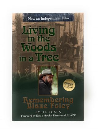 Living in the Woods in a Tree: Remembering Blaze Foley. Sybil Rosen