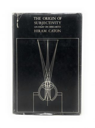The Origin of Subjectivity: An Essay On Descartes. Hiram Caton