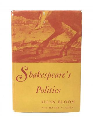 Shakespeare's Politics. Allan Bloom, Harry V. Jaffa