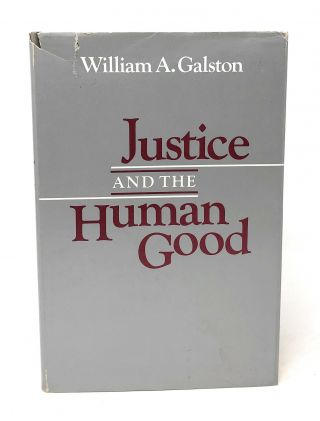 Justice and the Human Good. William A. Galston