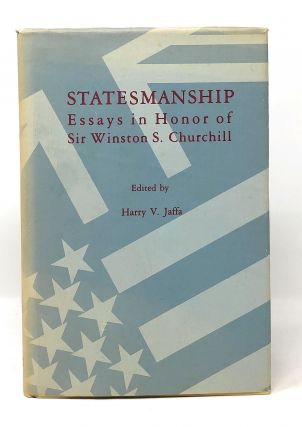 Statesmanship: Essays in Honor of Sir Winston S. Churchill. Harry V. Jaffa