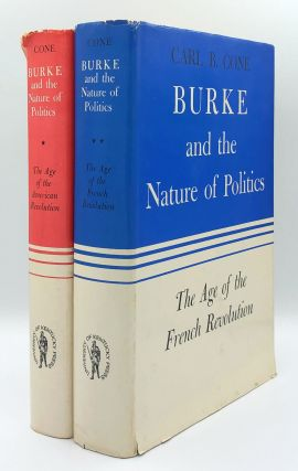 Burke and the Nature of Politics: The Age of the American Revolution and The Age of the French...