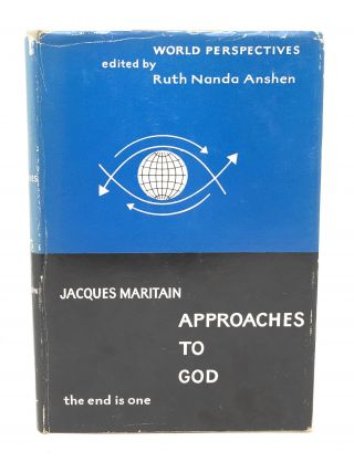 Approaches to God. Jacques Maritain, Peter O'Reilly, Ruth Nanda Anshen, Trans