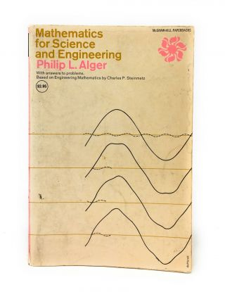 Mathematics for Science & Engineering. Philip L. Alger