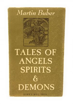 Tales of Angels, Spirits & Demons. Martin Buber, David Antin, Jerome Rothenberg, Trans