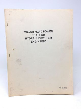 Miller Fluid Power Text for Hydraulic System Engineers (File No. 6975