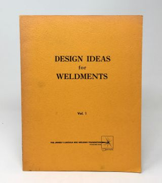 Design Ideas for Weldments, Volume 1