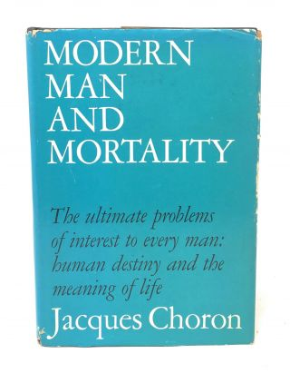 Modern Man and Mortality. Jacques Choron