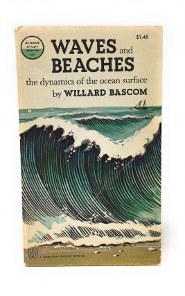 Waves and Beaches: The Dynamics of the Ocean Surface. William Bascom