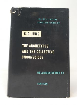 The Archetypes and the Collective Unconscious. C. G. Jung, R. F. C. Hull, Trans