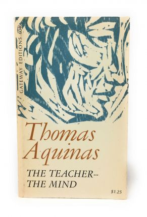 St. Thomas Aquinas: The Teacher, The Mind: Truth, Questions X, XI. Thomas Aquinas, S. J. McGlynn,...