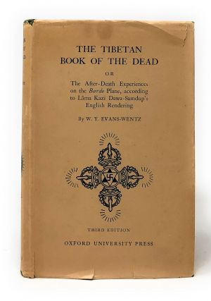 The Tibetan Book of the Dead or The After-Death Experiences of the Bardo Plane, according to Lama Kazi Dawa-Samdup's English Rendering
