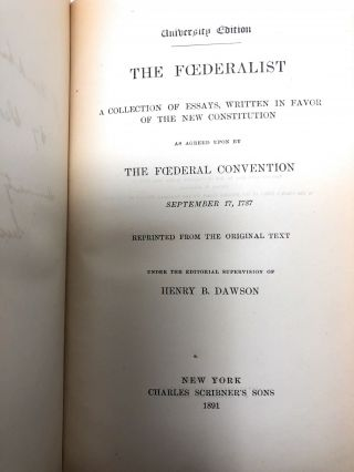 The Foederalist: A Collection of Essays, Written in Favor of the New Constitution as Agreed Upon by the Foederalist Convention September 17, 1787 [The Federalist]