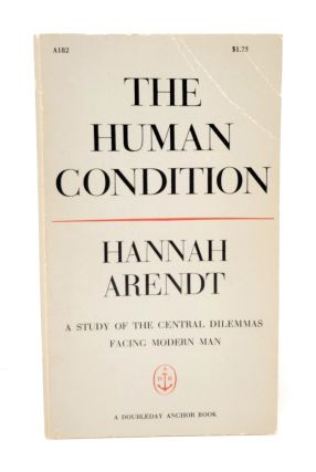 The Human Condition. Hannah Arendt