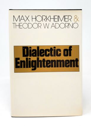 Dialectic of Enlightenment. Max Horkheimer, Theodor W. Adorno, John Cumming, Trans