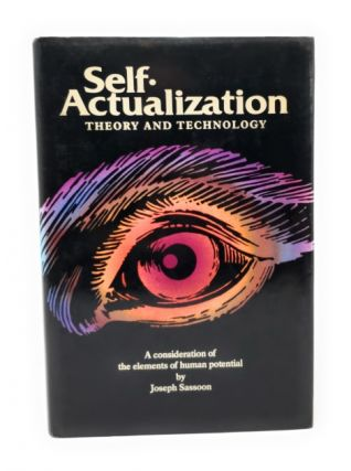 Self Actualization: Theory and Technology. Joseph Sassoon