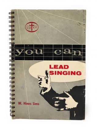 You Can Lead Singing. W. Hines Sims
