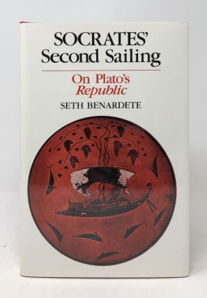 Socrates' Second Sailing: On Plato's Republic. Seth Benardete