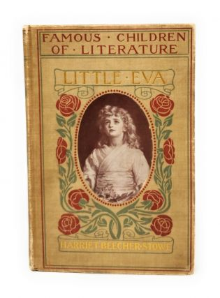 The Story of Little Eva: From Uncle Tom's Cabin. Harriet Beecher Stowe, Frederick Lawrence Knowles