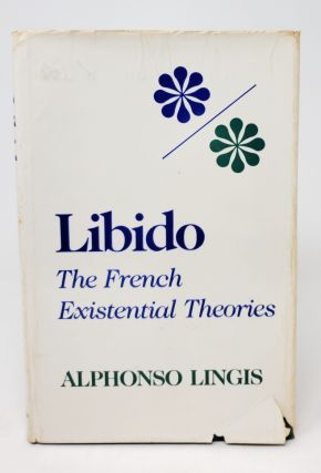 Libido: The French Existential Theories. Alphonso Lingis