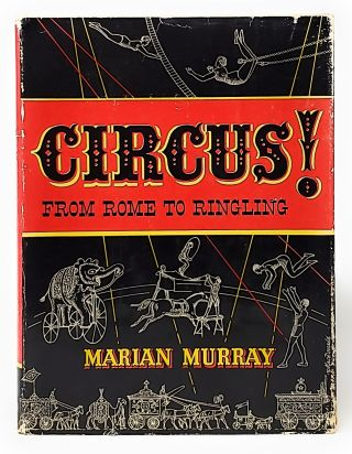 Circus! From Rome to Ringling. Marian Murray