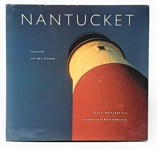 Nantucket: Seasons on the Island. Carey Hazlegroove, David Halberstam, Intro