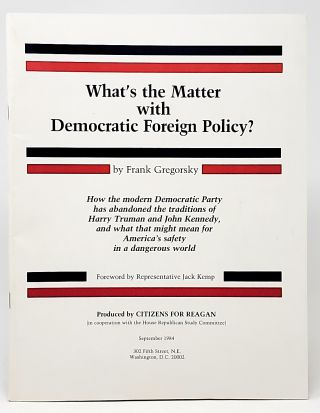 What's the Matter with Democratic Foreign Policy? How the Democratic Party has Abandoned the...