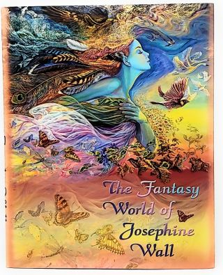 The Fantasy World of Josephine Wall. Josephine Wall, Yvette Emard