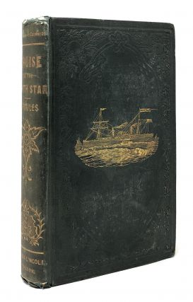 The Cruise of the Steam Yacht North Star; A Narrative of the Excursion of Mr. Vanderbilt's Party...