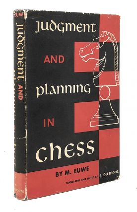 Judgment and Planning in Chess. M. Euwe, J. du Mont, Ed. Trans
