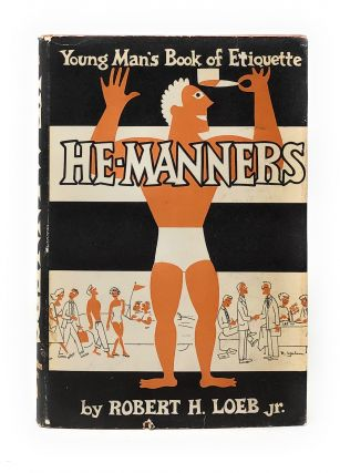 He-Manners: Young Man's Book of Etiquette. Robert H. Loeb Jr., Robert Yahn, Illust