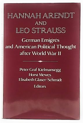 Hannah Arendt and Leo Strauss: German Émigrés and American Political Thought After World War...