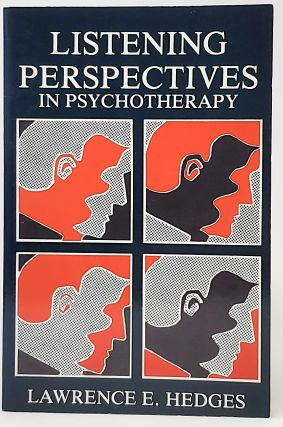 Listening Perspectives in Psychotherapy. Lawrence E. Hedges