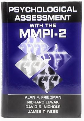 Psychological Assessment With the MMPI-2. Alan F. Friedman, Richard Lewak, David S. Nichols,...