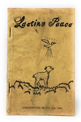 Shape Notes] Lasting Peace: Our Second 1969 Song Book for all Religious and Singing Occasions. O....