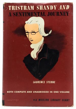 Tristram Shandy and A Sentimental Journey Through France and Italy. Laurence Sterne